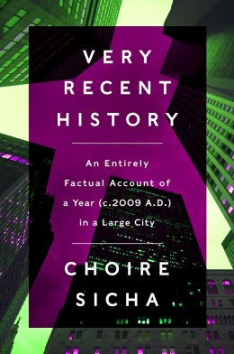 """Very Recent History"" by Choire Sicha"